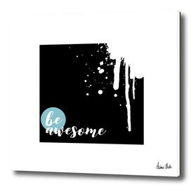TEXT ART Be awesome | Splashes