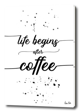 TEXT ART Life begins after coffee