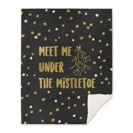 Meet Me Under The Mistletoe Gold