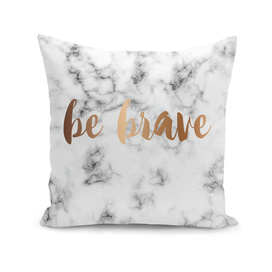 Be Brave Marble 045