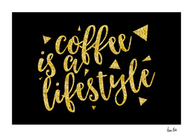Text Art Gold COFFEE IS A LIFESTYLE