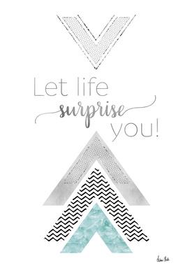 GRAPHIC ART Let life surprise you   mint