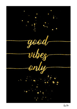 TEXT ART GOLD Good vibes only