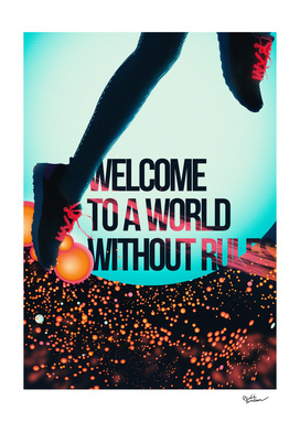 Welcome To A World Without Rules