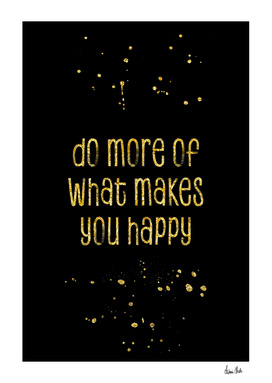 TEXT ART GOLD Do more of what makes you happy