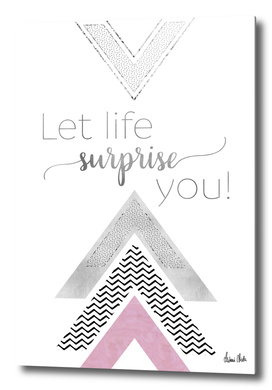 GRAPHIC ART Let life surprise you | pink