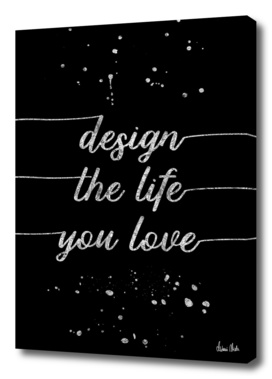 TEXT ART SILVER Design the life you love