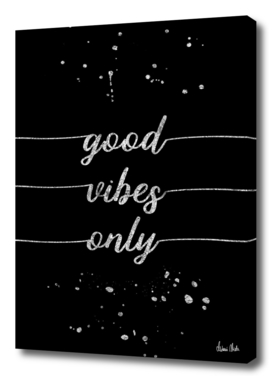 TEXT ART SILVER Good vibes only