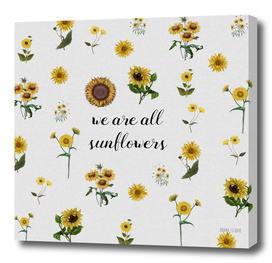 We Are All Sunflowers