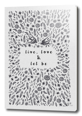 Live, Love & Let Be