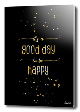 TEXT ART GOLD It is a good day to be happy