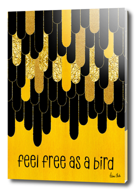 Graphic Art Feathers FEEL FREE AS A BIRD | gold