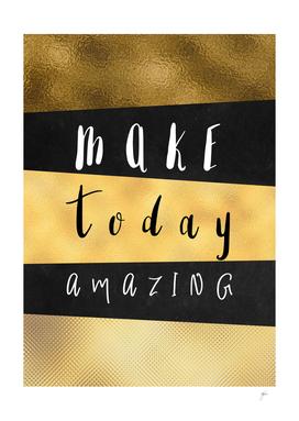 Make Today Amazing #motivation #quotes