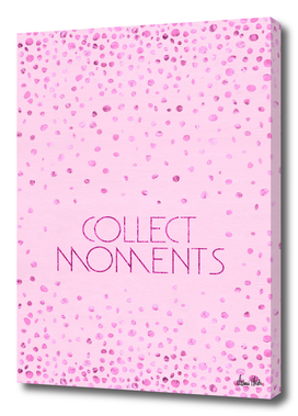 Text Art COLLECT MOMENTS | glittering pink