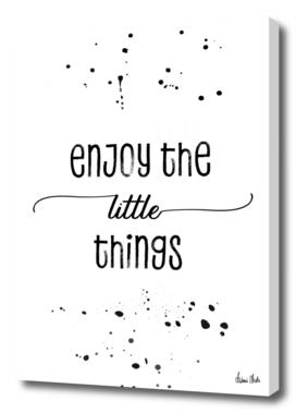TEXT ART Enjoy the little things