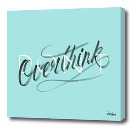 (Don't) Overthink