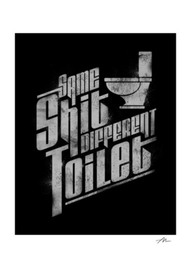 Same Shit Different Toilet