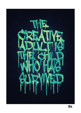 The Creative Adult is the Child Who Has Survived / Typo