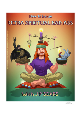 Ultra Spiritual Bad Ass