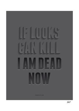 If looks can kill