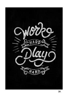 Work Hard Play Hard