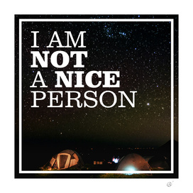 I am not a nice person