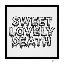 SWEET LOVELY DEATH