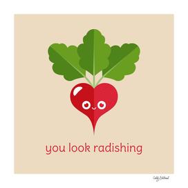 You Look Radishing