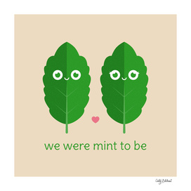 We Were Mint to Be