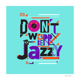 Don't Worry be Jazzy