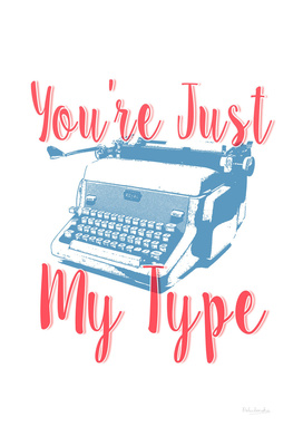 You're Just My Type