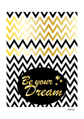 be your dream