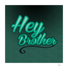 hey brothers
