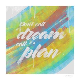 Dreamin No, Planning (Square)
