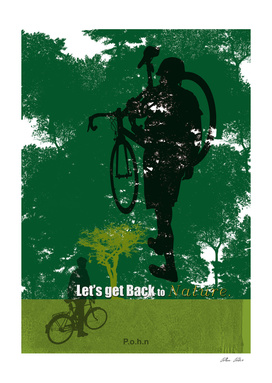 Let's get back to nature-Bycicle.