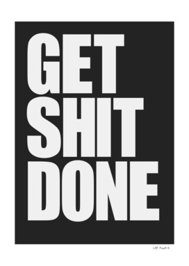 GET SHIT DONE #7