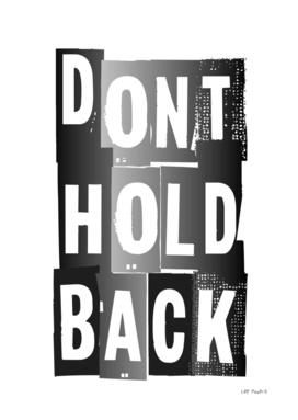 DONT HOLD BACK #2