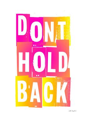 DONT HOLD BACK #1
