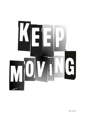 KEEP MOVING #1