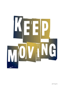 KEEP MOVING #2