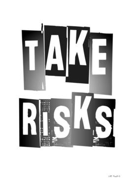 TAKE RISKS #2