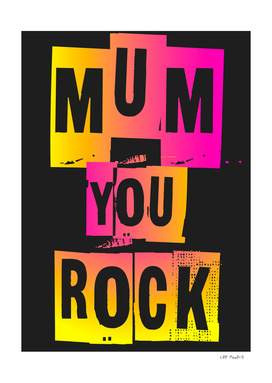 MUM YOU ROCK #2