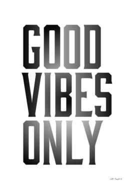 GOOD VIBEs ONLY - VINTAGE BLACK
