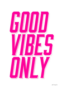 GOOD VIBES ONLY - HOT PINK 3D
