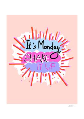 Monday - Shake It Up