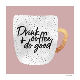 Drink coffee and do good 2