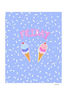 Friday Ice Cream