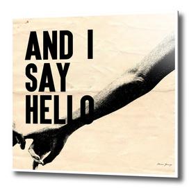 and i say hello