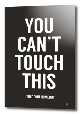 You can't touch this
