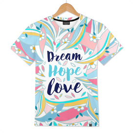 Dream, Hope, Love